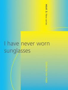 I Have Never Worn Sunglasses